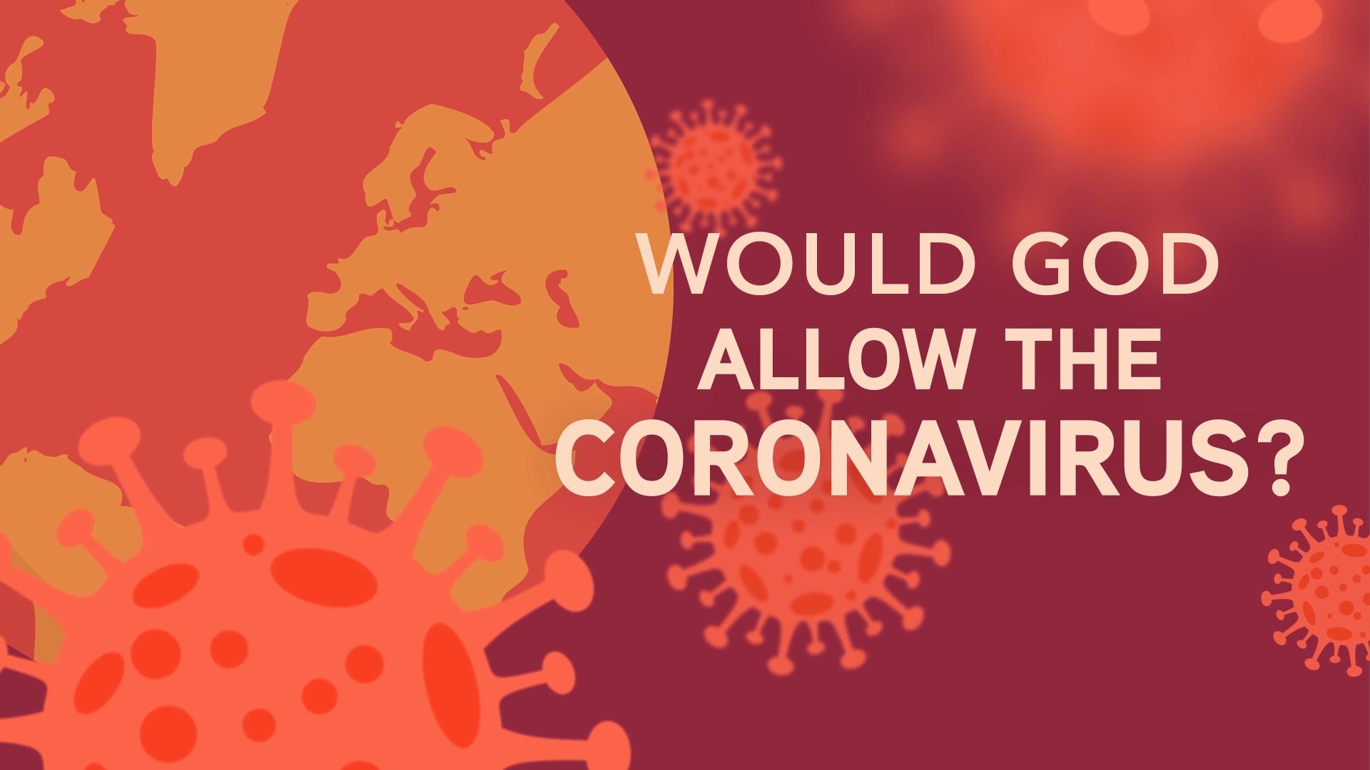 A Good God Wouldn't Allow the Coronavirus
