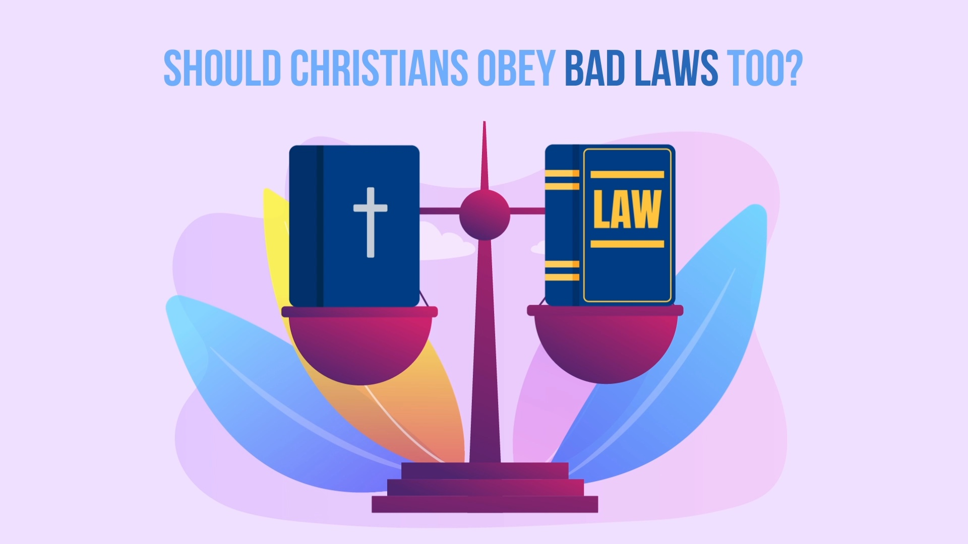 Christians Should Always Obey the Law