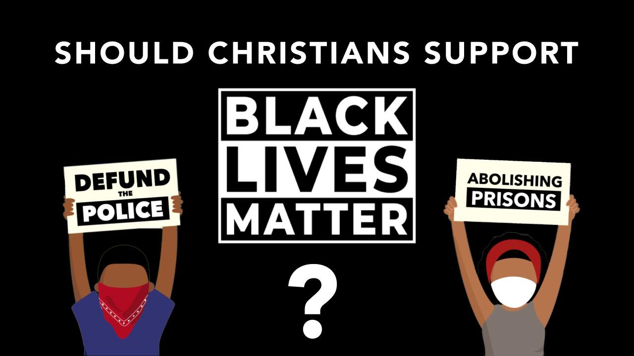 Should Christians Support Black Lives Matter?