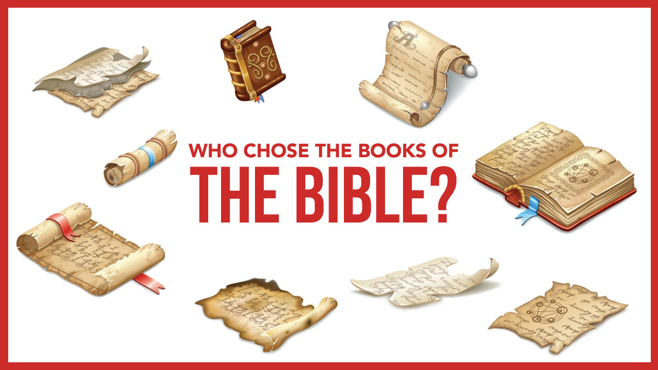 Who Chose the Books of the Bible?