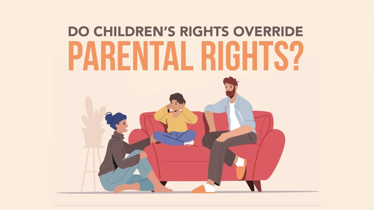 Do Children's Rights Override Parental Rights?