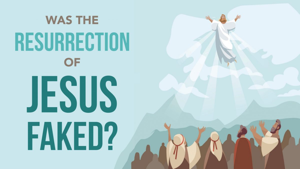 Was the Resurrection of Jesus Faked?