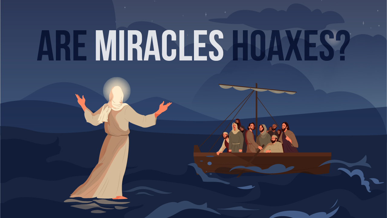 Are Miracles Hoaxes?